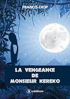 Téléchargez le livre numérique:  La vengeance de Monsieur Kéréko