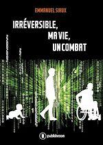 Télécharger cet ebook : Irréversible, ma vie, un combat