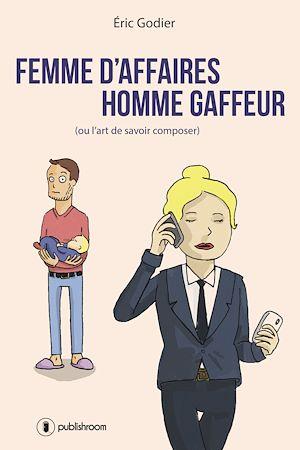 Téléchargez le livre :  Femme d'affaires, homme gaffeur