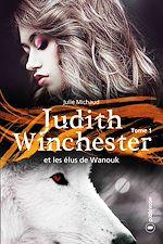Télécharger le livre :  Judith Winchester et les élus de Wanouk
