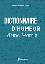 Télécharger le livre :  Dictionnaire d'humeur d'une mamie