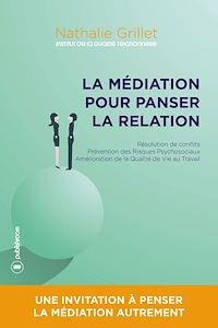 Télécharger le livre : La médiation pour panser la relation