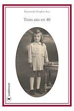 Télécharger le livre :  Trois ans en 40