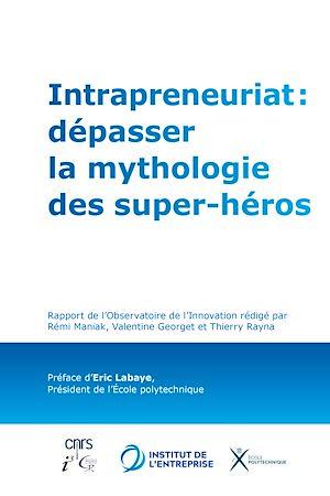 Téléchargez le livre :  Intrapreneuriat : dépasser la mythologie des super-héros