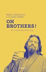 Télécharger le livre :  Oh Brothers ! Sur la piste des frères Coen