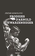 Télécharger cet ebook : Prodiges d'Arnold Schwarzenegger