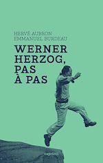 Télécharger le livre :  Werner Herzog, pas à pas
