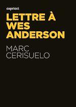 Télécharger le livre :  Lettre à Wes Anderson