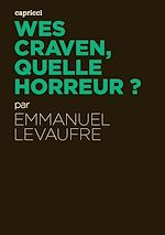 Télécharger le livre :  Wes Craven, quelle horreur ?