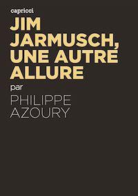 Téléchargez le livre numérique:  Jim Jarmusch, une autre allure