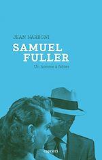 Télécharger le livre :  Samuel Fuller, un homme à fables