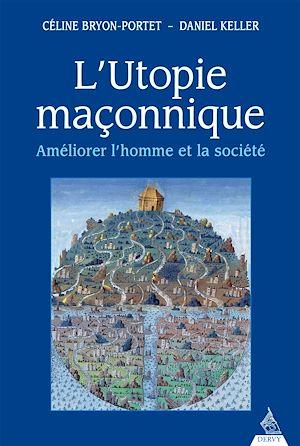 Téléchargez le livre :  L'utopie maçonnique
