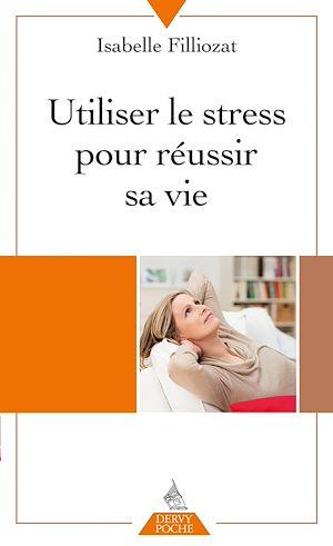 Téléchargez le livre :  Utiliser le stress pour réussir sa vie