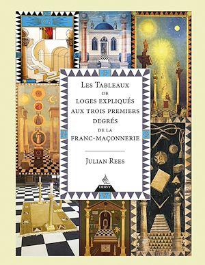 Téléchargez le livre :  Les tableaux de loges expliqués aux trois premiers degrés de la franc-maçonnerie
