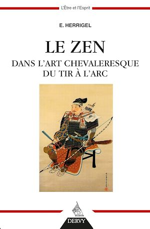 Téléchargez le livre :  Le Zen dans l'art chevaleresque du tir à l'arc