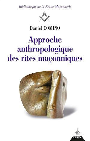 Téléchargez le livre :  Approche anthropologique des rites maçonniques