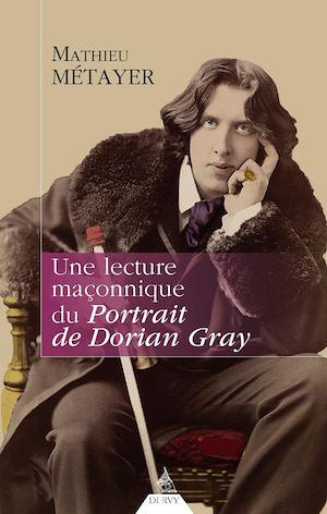 Téléchargez le livre :  Une lecture maçonnique du Portrait de Dorian Gray