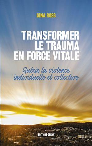 Téléchargez le livre :  Transformer le trauma en force vitale