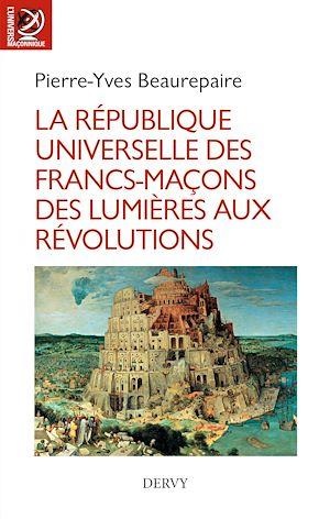 Téléchargez le livre :  La République universelle des francs-maçons