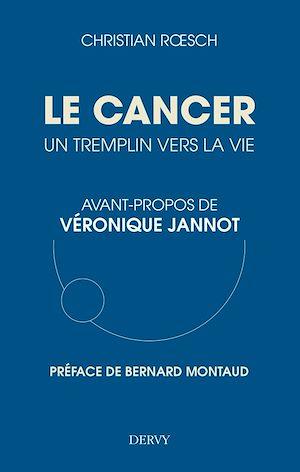 Téléchargez le livre :  Le cancer, un tremplin vers la vie