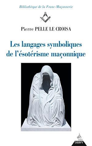 Téléchargez le livre :  Les langages symboliques de l'ésotérisme maçonnique