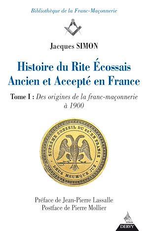 Téléchargez le livre :  Histoire du Rite Ecossais Ancien et Accepté en France