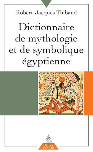 Téléchargez le livre :  Dictionnaire de mythologie et de symbolique égyptienne