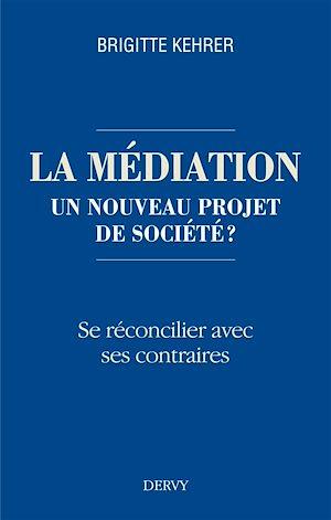Téléchargez le livre :  La médiation, un nouveau projet de société ?