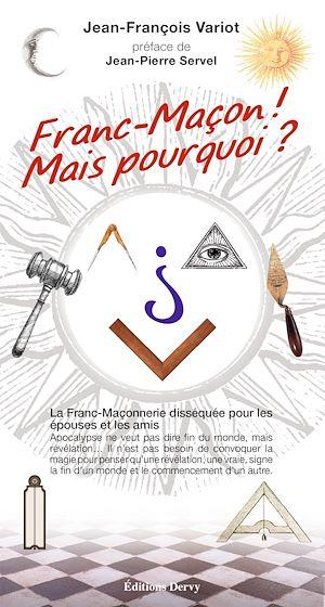 Téléchargez le livre :  Franc-Maçon! Mais pourquoi?