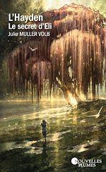 Télécharger le livre :  L'Hayden - Le secret d'Eli (Prix de l'Imaginaire 2017)