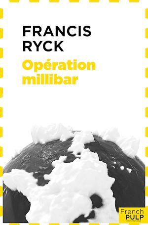 Téléchargez le livre :  Opération millibar