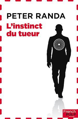 Téléchargez le livre :  L'instinct du tueur
