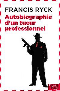 Télécharger le livre : Autobiographie d'un tueur professionnel