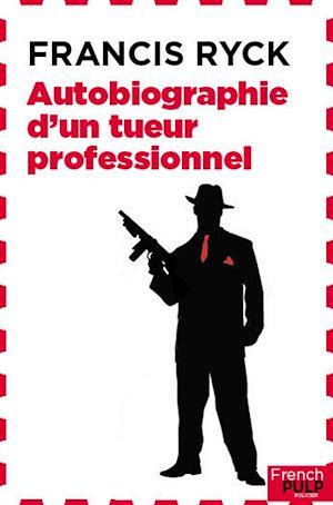 Téléchargez le livre :  Autobiographie d'un tueur professionnel