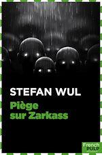 Télécharger le livre :  Piège sur Zarkass