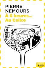 Télécharger le livre :  A 6 heures au Galice