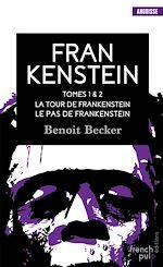 Télécharger le livre :  Frankenstein - tome 1 La Tour de Frankenstein - tome 2 Le Pas de Frankenstein