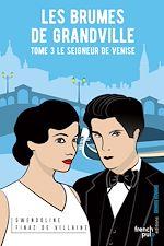 Télécharger le livre :  Les Brumes de Grandville - tome 3 Le seigneur de Venise