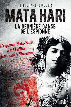 Téléchargez le livre :  Mata-Hari, la dernière danse de l'espionne