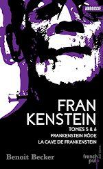 Télécharger le livre :  Frankenstein - tome 5 Frankenstein rôde - tome 6 La cave de Frankenstein