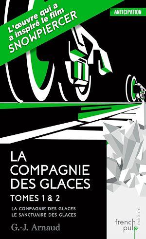 Téléchargez le livre :  La Compagnie des glaces - tome 1 La Compagnie des Glaces - tome 2 Le Sanctuaire des glaces