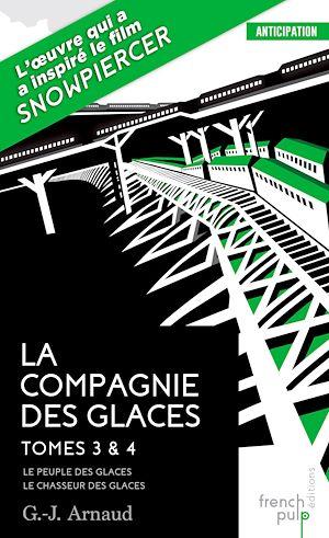 Téléchargez le livre :  La Compagnie des glaces - tome 3 Le Peuple des glaces - tome 4 Le Chasseur des glaces