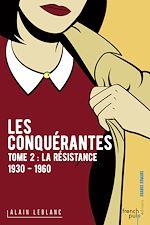 Télécharger le livre :  Les Conquérantes - tome 2 La Résistance (1930-1960)