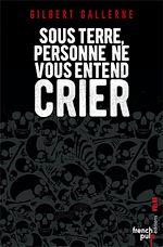 Télécharger le livre :  Sous terre personne ne vous entend crier - Lauréat du Prix du Quai des Orfèvres 2010