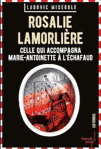 Télécharger le livre : Rosalie Lamorlière - Celle qui accompagna Marie-Antoinette à l'échafaud