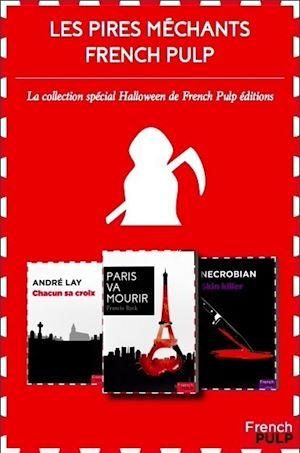 Téléchargez le livre :  Les pires méchants de la littérature French Pulp - Coffret spécial Halloween