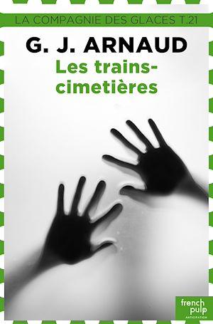 Téléchargez le livre :  La compagnie des glaces - tome 21 Les trains-cimetières