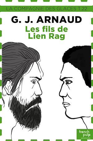 Téléchargez le livre :  La compagnie des glaces - tome 22 Les fils de Lien Rag