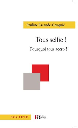 Téléchargez le livre :  Tous selfie ! Pourquoi tous accro ?