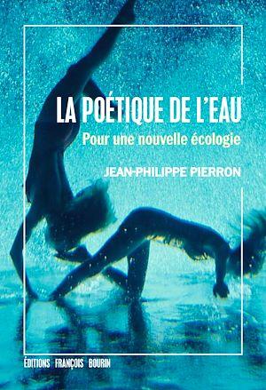 Téléchargez le livre :  La Poétique de l'eau